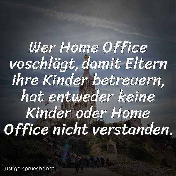 home-office-sprueche-wer-home-office-voschlaegt-damit-eltern-ihre-kinder-betreuern-hat-entweder-keine-kinder-oder-home-office-nicht-verstanden-1852.jpg